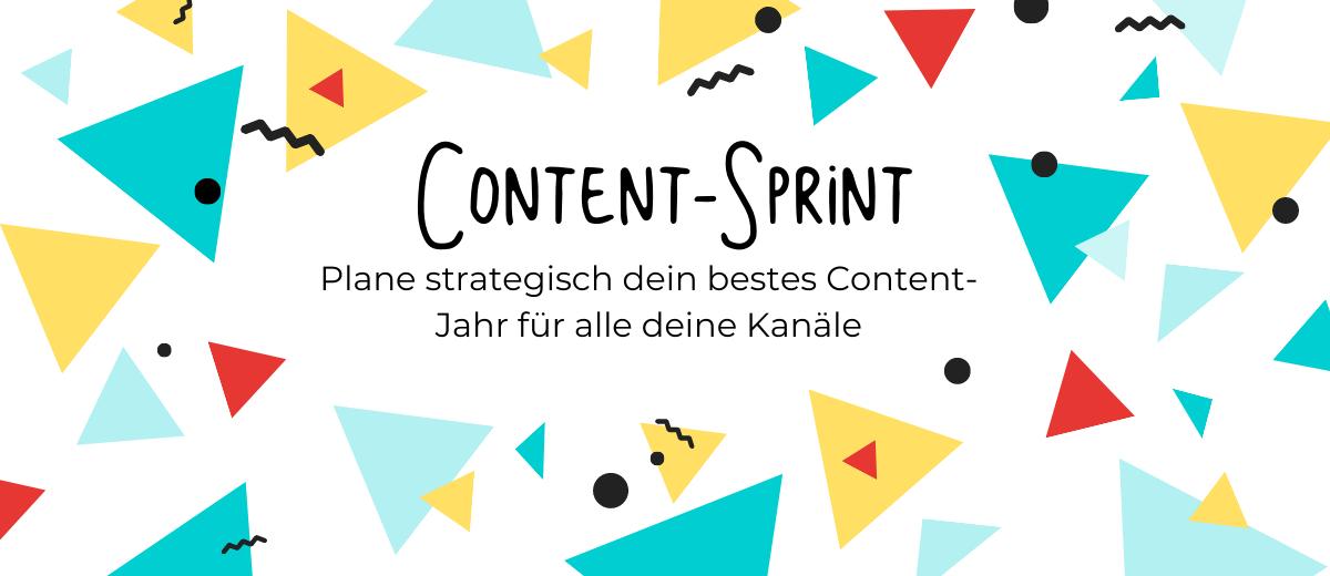 Content-Sprint - plane strategisch dein bestes Content-Jahr für alle deine Kanäle
