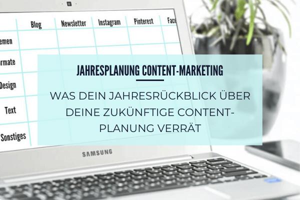 Jahresplanung Content-Marketing: Was dein Jahresrückblick über deine zukünftige Content-Planung verrät