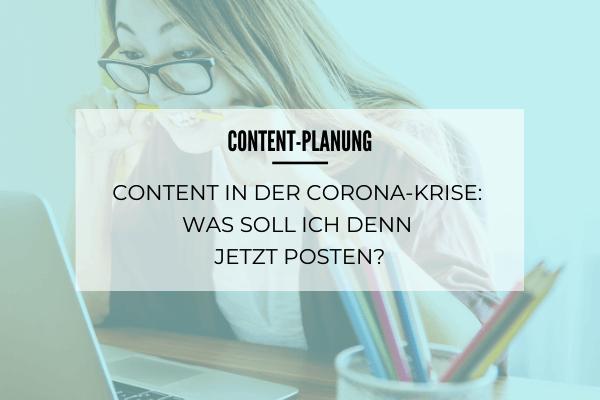 Content-Planung in der Corona-Krise: Was soll ich denn jetzt posten?