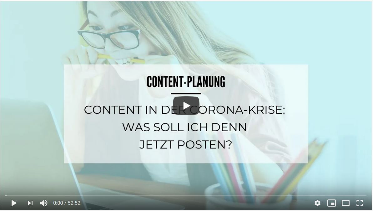 Video Content-Planung in der Corona-Krise: Was soll ich denn jetzt posten?