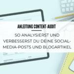 Anleitung Content-Audit: So analysierst und verbesserst du deine Social-Media-Posts und Blogartikel