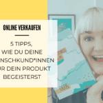 5 Tipps, wie du deine Wunschkunden für dein Produkt begeisterst