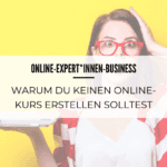 Warum du keinen Online-Kurs erstellen solltest